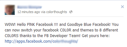 """W0W! Hello PlNK Facebook !!! and Goodbye Blue Facebook! You can now switch your facebook C0L0R and themes to 8 different C0L0RS thanks to the FB Developer Team! Get yours here – Facebook Scam"